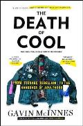 The Death of Cool: From Teenage Rebellion to the Hangover of Adulthood Cover