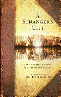 A Stranger's Gift: True Stories of Faith in Unexpected Places Cover