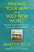 Finding Your Way in a Wild New World Reclaiming Your True Nature