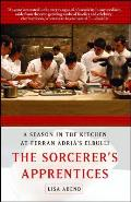 The Sorcerer's Apprentices: A Season in the Kitchen at Ferran Adria's elBulli Cover