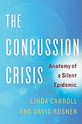 Concussion Crisis Anatomy of a Silent Epidemic