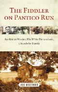 The Fiddler on Pantico Run: An African Warrior, His White Descendants, a Search for Family Cover