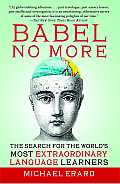 Babel No More: The Search for the World's Most Extraordinary Language Learners Cover