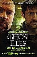 Ghost Files The Collected Cases from Ghost Hunting & Seeking Spirits