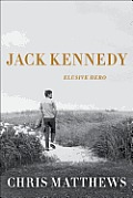 Jack Kennedy Elusive Hero