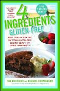 4 Ingredients Gluten-Free: More Than 400 New and Exciting Recipes All Made with 4 or Fewer Ingredients and All Gluten-Free! Cover
