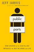 Public parts; how sharing in the digital age improves the way we work and live