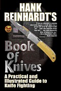 Hank Reinhardts Book of Knives A Practical & Illustrated Guide to Knife Fighting