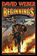 Beginnings, Signed Limited Edition: Worlds Of Honor 6 by David Weber (edt)