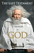 Last Testament A Memoir By God