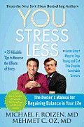 You: Stress Less: The Owner's Manual for Regaining Balance in Your Life Cover