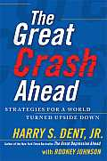 Great Crash Ahead Strategies for a World Turned Upside Down