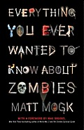 Everything You Ever Wanted to Know about Zombies Cover