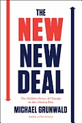 New New Deal The Hidden Story of Change in the Obama Era