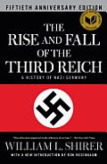 Rise & Fall of the Third Reich A History of Nazi Germany