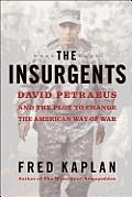 Insurgents David Petraeus & the Plot to Change the American Way of War