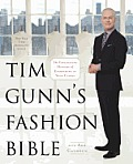 Tim Gunn's Fashion Bible: The Fascinating History of Everything in Your Closet Cover