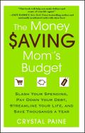Money Saving Mom Slash Your Spending Pay Down Your Debt Streamline Your Life & Save Thousands a Year