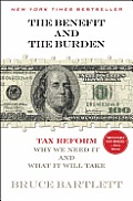 Benefit & The Burden Tax Reform Why We Need It & What It Will Take