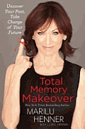 Total Memory Makeover: Uncover Your Past, Take Charge of Your Future Cover
