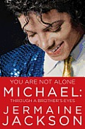 You Are Not Alone Michael Through a Brothers Eyes