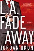 LA Fadeaway A Novel