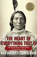 Heart of Everything That Is The Untold Story of Red Cloud an American Legend