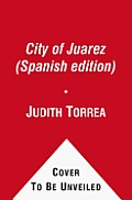 City of Juarez (Spanish Edition): Under the Shadow of Drug Trafficking