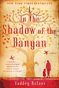 In the Shadow of the Banyan A Novel