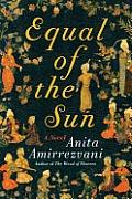 Equal of the Sun A Novel