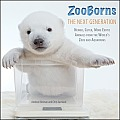 Zooborns: The Next Generation: Newer, Cuter, More Exotic Animals from the World's Zoos and Aquariums Cover