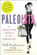 Paleoista Gain Energy Get Lean & Feel Fabulous with the Diet You Were Born to Eat