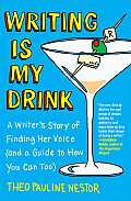 Writing Is My Drink A Writers Story of Finding Her Voice & a Guide to How You Can Too