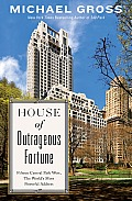 House of Outrageous Fortune Fifteen Central Park West the Worlds Most Powerful Address