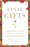 Final Gifts Understanding the Special Awareness Needs & Communications of the Dying