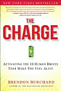 Charge Activating the 10 Human Drives That Make You Feel Alive