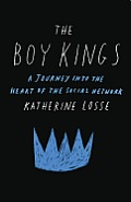 Boy Kings A Curious Trip Into the Heart of the Social Network