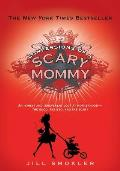 Confessions of a Scary Mommy: An Honest and Irreverent Look at Motherhood: The Good, the Bad, and the Scary Cover