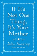 If It's Not One Thing, It's Your Mother Signed Edition