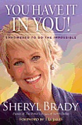 You Have It in You!: Empowered to Do the Impossible Cover
