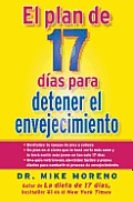 El Plan de 17 Dias Para Detener el Envejecimiento = 17-Day Plan to Stop Aging Cover
