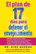 El plan de 17 dias para detener el envejecimiento / The 17 Day Plan for Staying Young