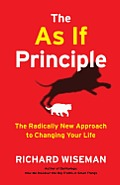 The As If Principle: The Radically New Approach to Changing Your Life Cover