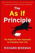 As If Principle The Radically New Approach to Changing Your Life