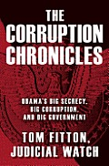 Corruption Chronicles Obamas Big Secrecy Big Corruption & Big Government
