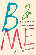 B and Me: A True Story of Literary Arousal