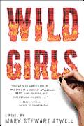 Wild Girls A Novel