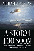 Storm Too Soon A True Story of Disaster Survival & an Incredible Rescue