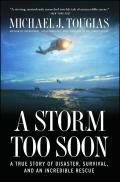 A Storm Too Soon: A True Story of Disaster, Survival, and an Incredible Rescue