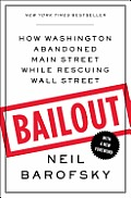 Bailout How Washington Abandoned Main Street While Rescuing Wall Street